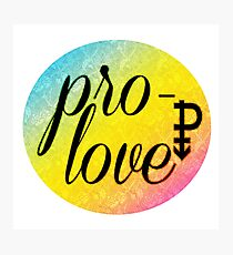 Pro- Love - Pansexual Photographic Print