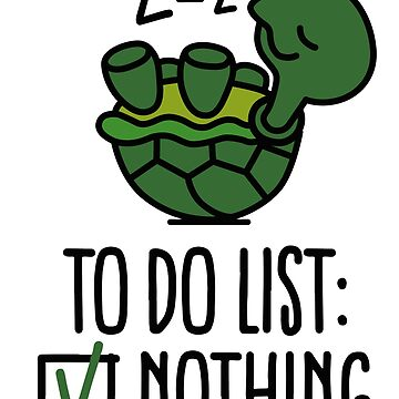 To do list: nothing! turtle - turtles - cute by LaundryFactory