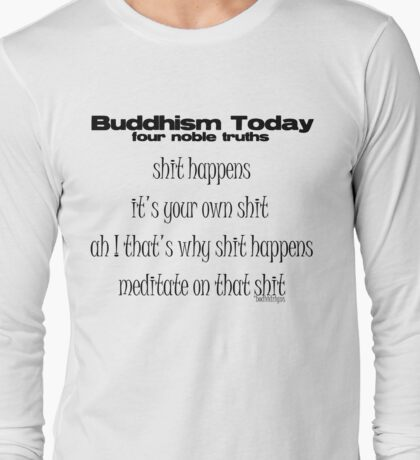 what buddha would say NOW !! T-Shirt