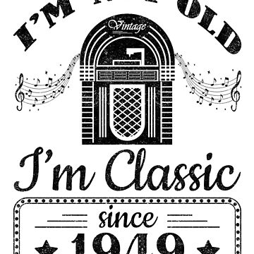 Not Old Classic Jukebox Since 1949 by csfanatikdbz