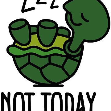 Not today - cute sleeping lazy turtle baby by LaundryFactory