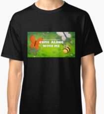 Come along with me Classic T-Shirt