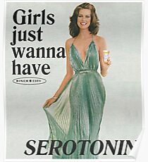 Girls Just Wanna Have Serotonin Poster