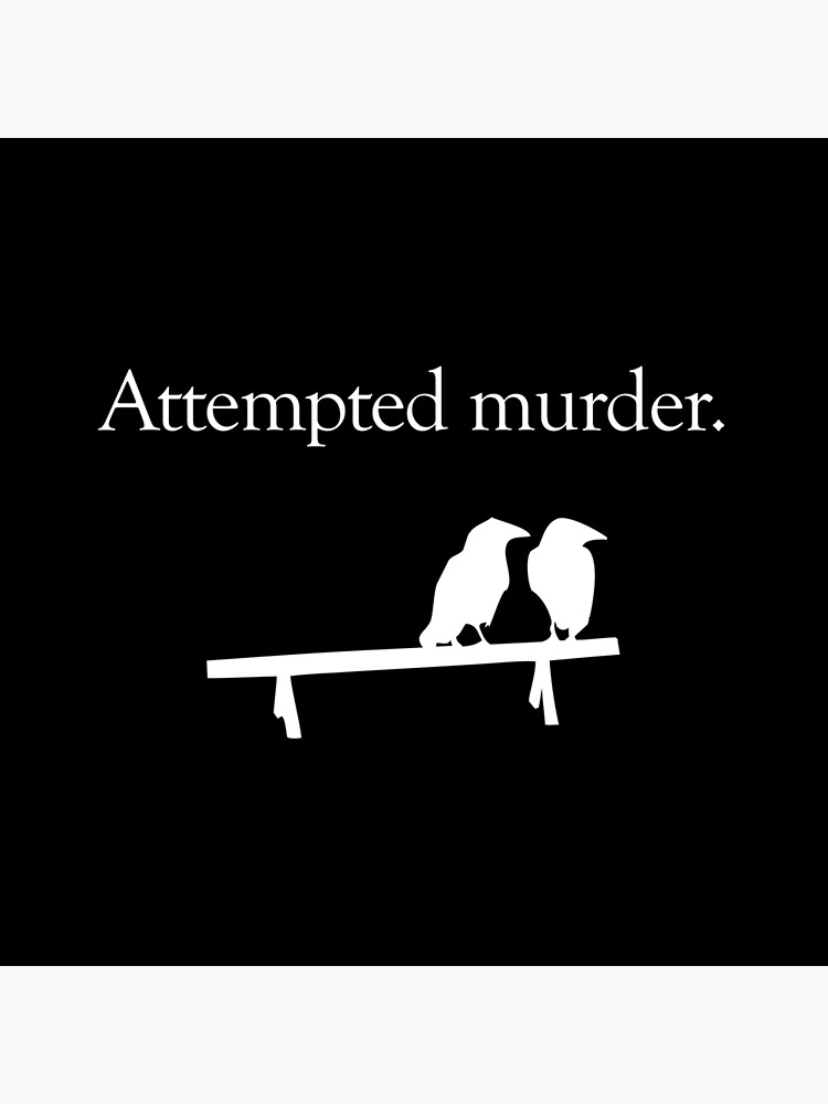 Attempted Murder (White design) by jezkemp