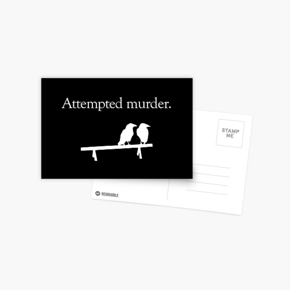 Attempted Murder (White design) Postcard