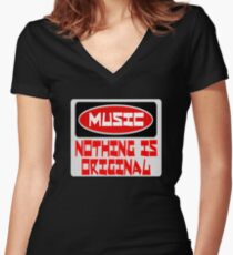 MUSIC: NOTHING IS ORIGINAL, FUNNY DANGER STYLE FAKE SAFETY SIGN Women's Fitted V-Neck T-Shirt