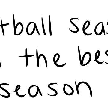 football season is the best season by jennieclayton