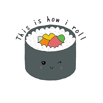 This is how I roll sushi- sticker by Meb-Sticker-co