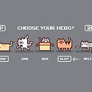 Choose your hero by Randyotter