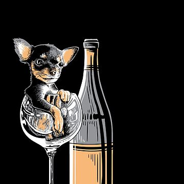 A woman cannot survive on wine alone chihuahua by WWB2017
