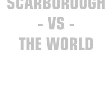 SCARBOROUGH VS THE WORLD by decentraltees