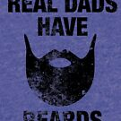 Real Dads Have Beards Manly Grunge Retro Graphic by DesIndie