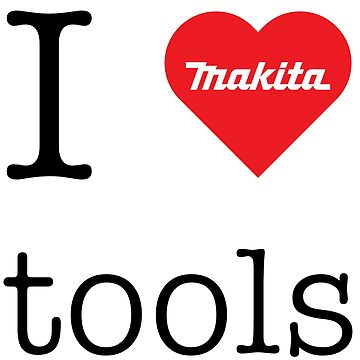 I love Makita tools (RED logo) by mandelbrotset