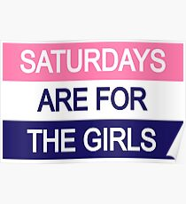 Saturdays are for the Girls Poster
