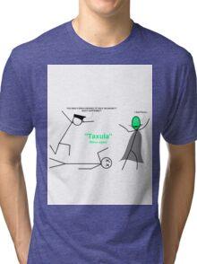 Taxula strikes again! Tri-blend T-Shirt