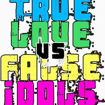 True Love vs False Idols by royalflush