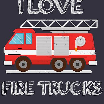 I love Fire Trucks by efomylod