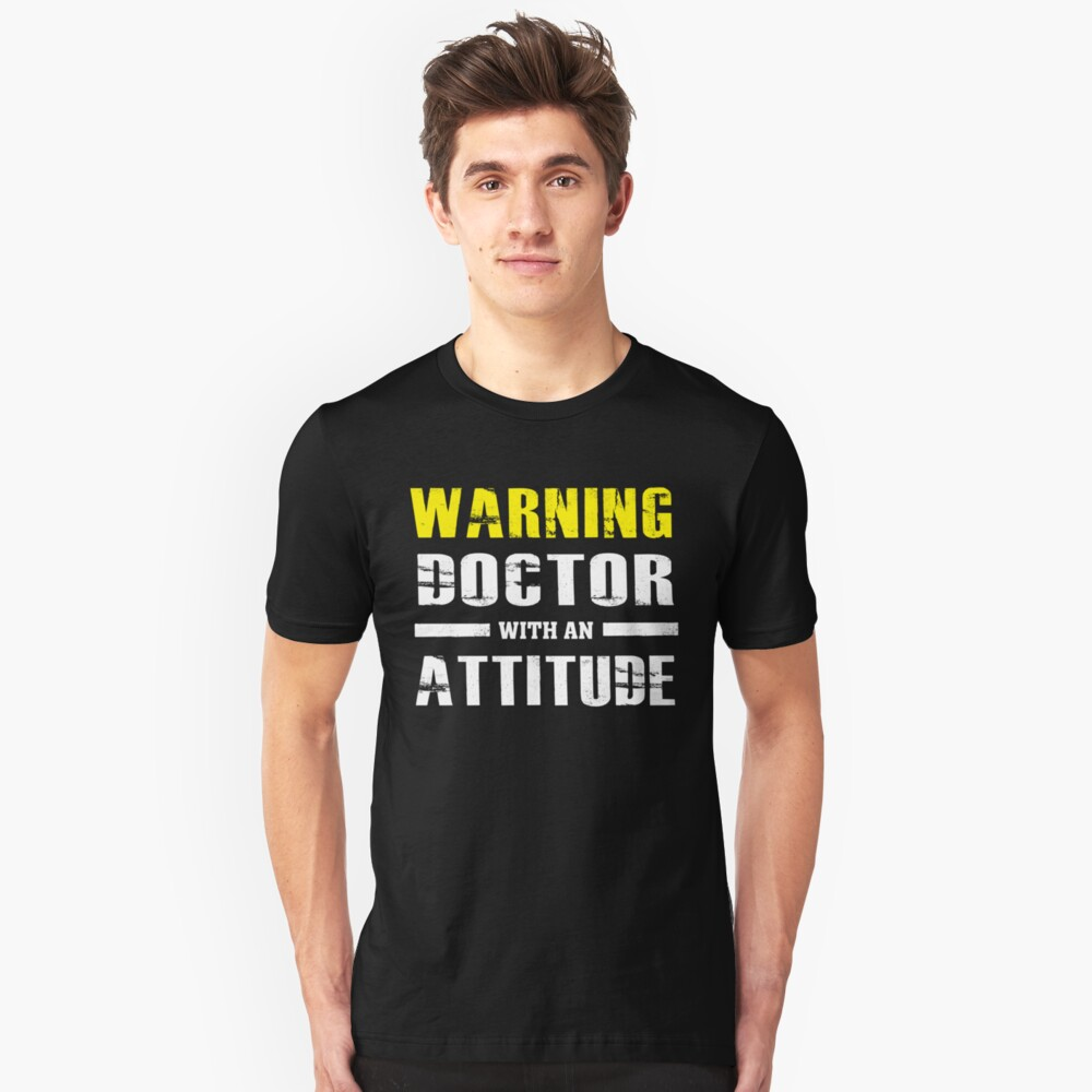 Warning Doctor With An Attitude - Funny  Unisex T-Shirt Front