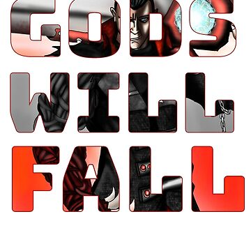 Gods will fall by go2thelight