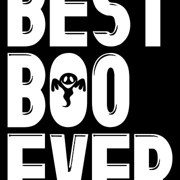 Best Boo Ever Halloween  by lifestyleswag
