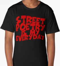 Street Poetry Is My Everyday Long T-Shirt
