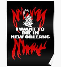 I Want To Die In New Orleans  Poster