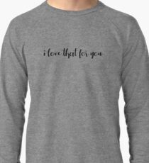 James Charles 'i love that for you' Lightweight Sweatshirt