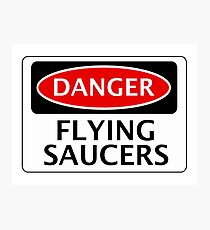 DANGER FLYING SAUCERS, FUNNY FAKE SAFETY SIGN Photographic Print