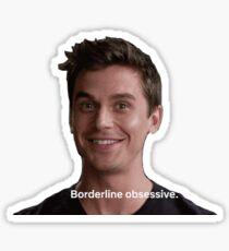 BORDERLINE OBSESSIVE Sticker
