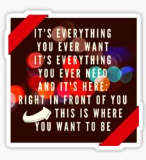 Everything You Ever Want Sticker