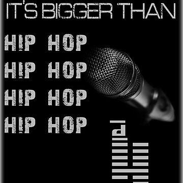 It's Bigger Than Hip Hop by Flash-Jordan