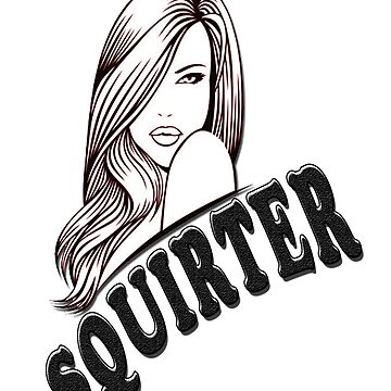 Squirter Female Graphics for Apparel by JsoulArts