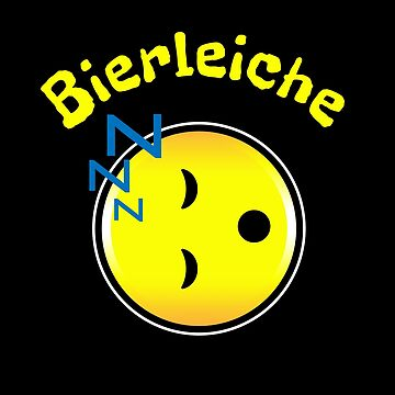 Bierleiche - funny German word for Beer Corpse - passed out by StudioDesigns