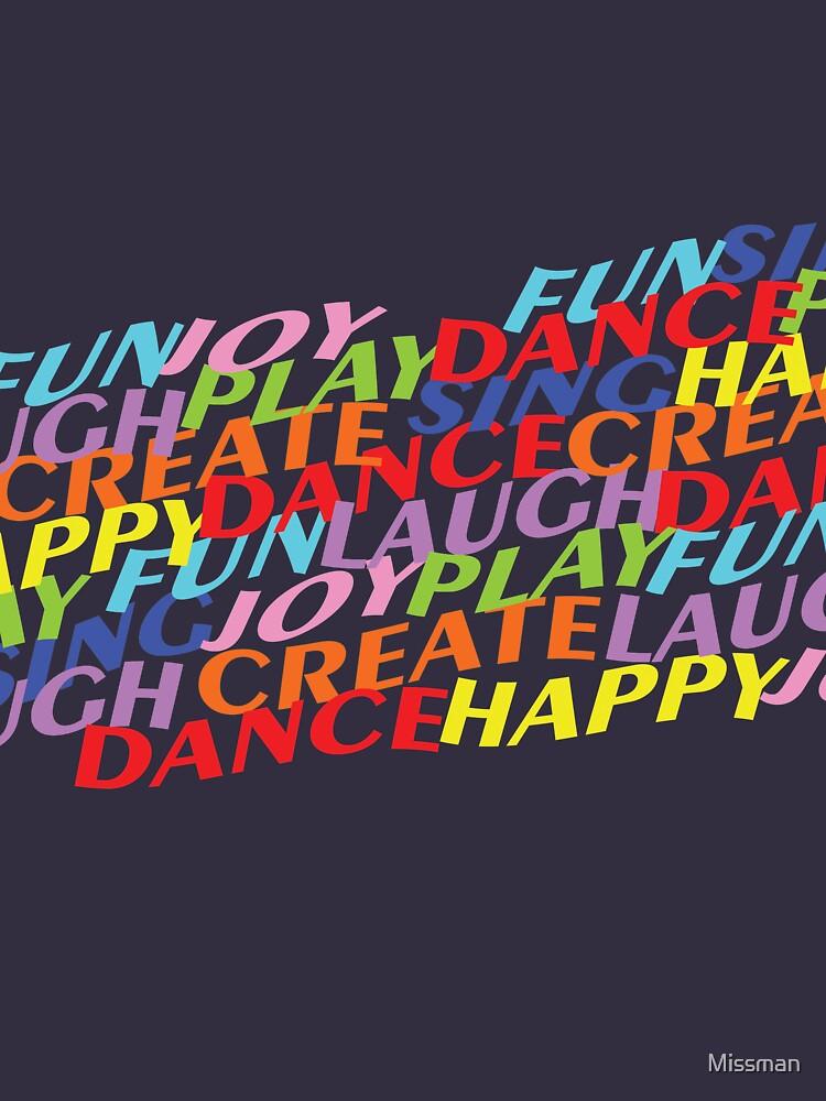 Happy Dance Sing Play Laugh Joy Create by Missman