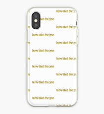 love that for you iPhone Case