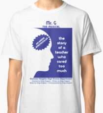 Mr. G The Musical Classic T-Shirt