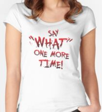 """Say """"What"""" One More Time! Pulp Fiction Typography Women's Fitted Scoop T-Shirt"""