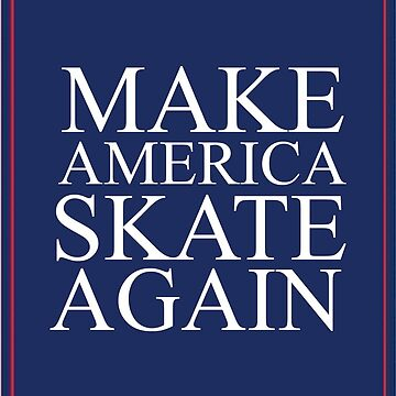 Make America Skate Again by mpadesigns