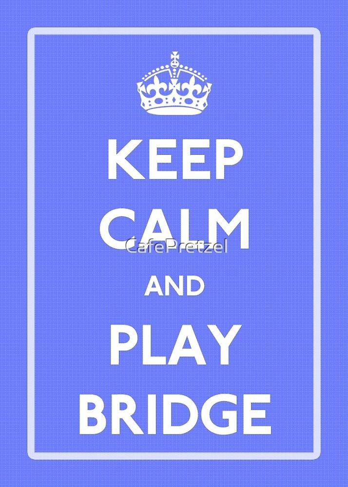 Keep Calm and Play Bridge by CafePretzel