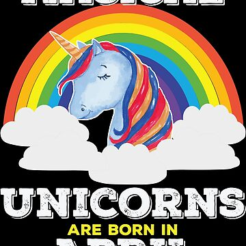 Unicorn April Birthday Design - Magical Unicorns Are Born In April by kudostees