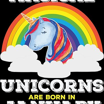 Unicorn January Birthday Design - Magical Unicorns Are Born In January by kudostees