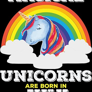 Unicorn July Birthday Design - Magical Unicorns Are Born In July by kudostees