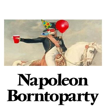 Napoleon borntoparty by petrosdeme