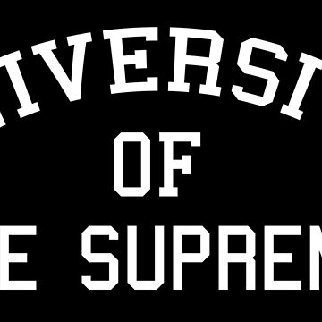 University of the supreme by sillyshirtsco