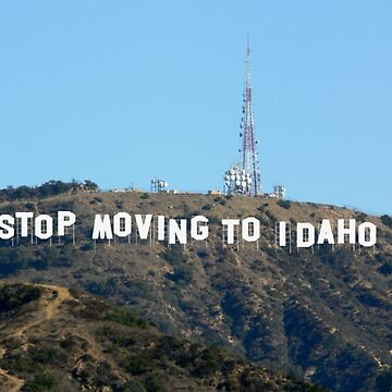 Stop Moving To Idaho - Hollywood Sign by lurchmerch