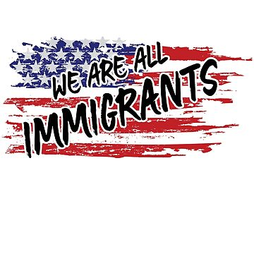We are all Immigrants  by mochachip