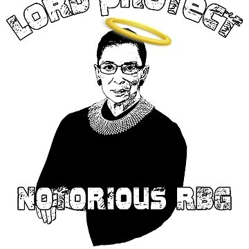 Lord Protect NOTORIOUS RBG with golden halo by LoveAndDefiance