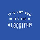 Blame the Algorithm Funny Social Media Guru by AntiqueImages