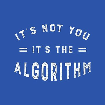 Blame the Algorithm Funny Social Media Guru by AntiqueImages