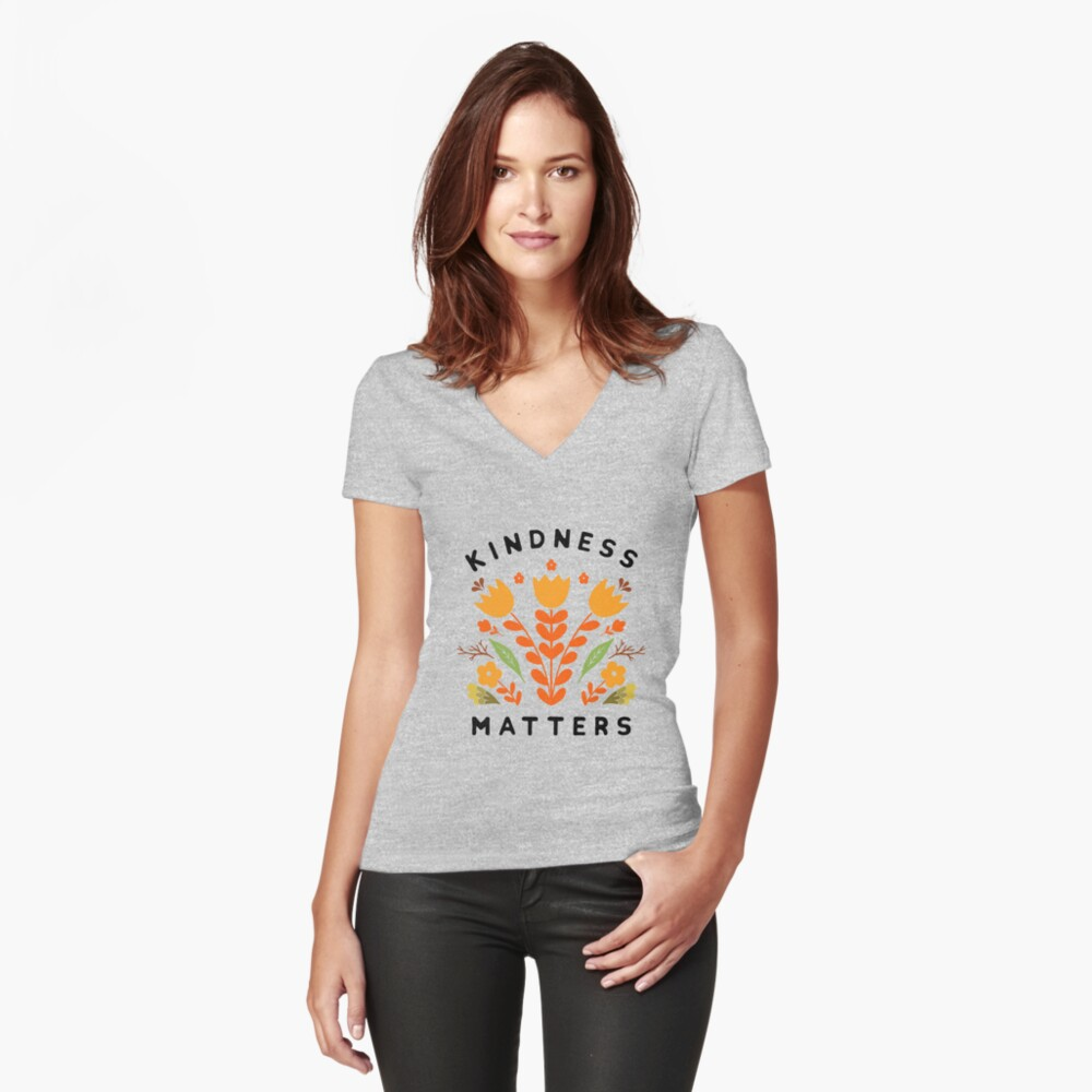 kindness matters Fitted V-Neck T-Shirt
